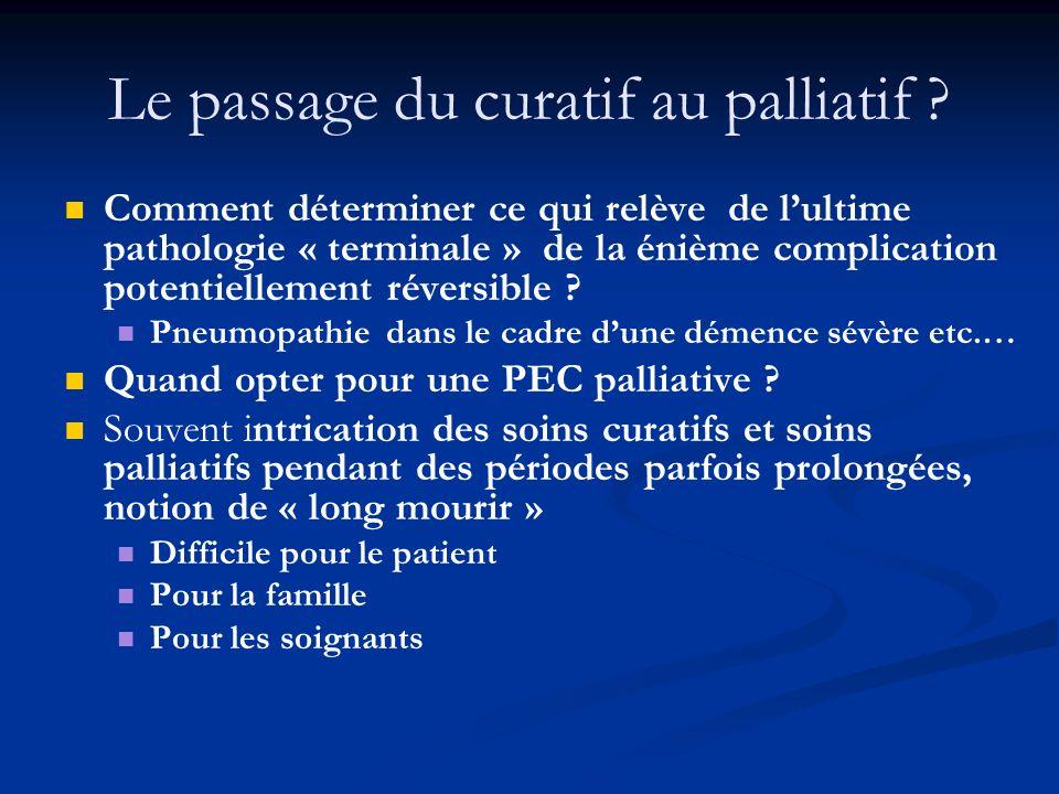 Le passage du curatif au palliatif ? Comment déterminer ce qui relève de lultime pathologie « terminale » de la énième complication potentiellement ré