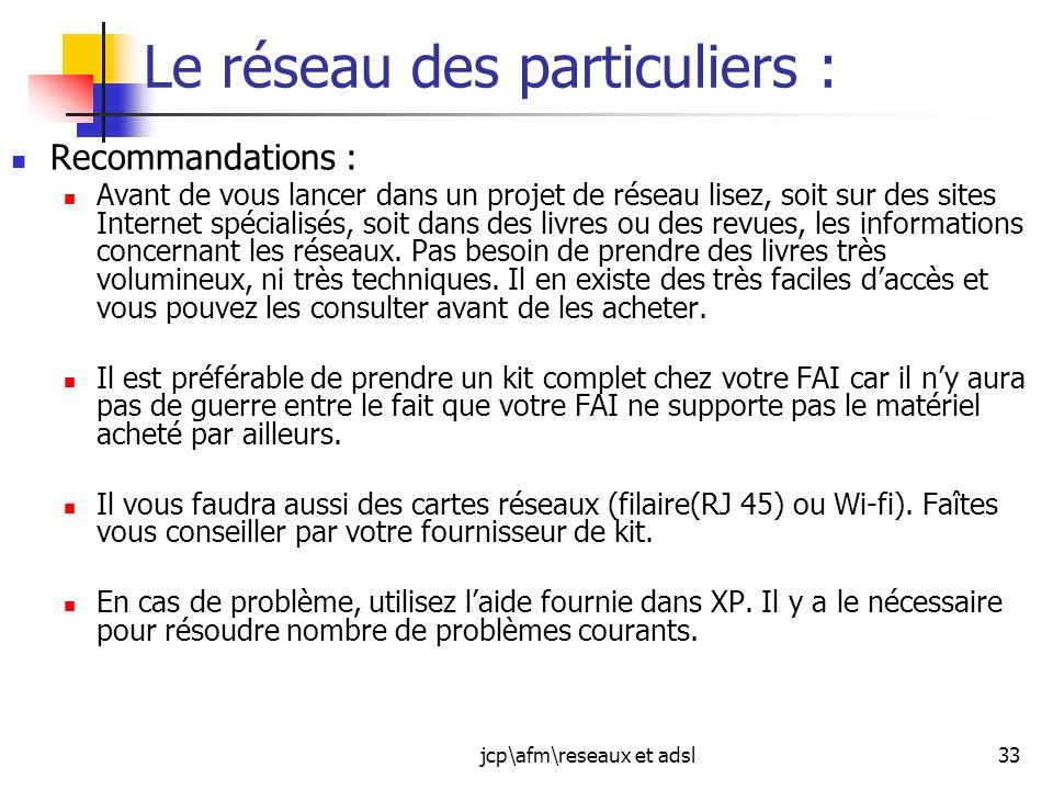 jcp\afm\reseaux et adsl33 Le réseau des particuliers : Recommandations : Avant de vous lancer dans un projet de réseau lisez, soit sur des sites Inter