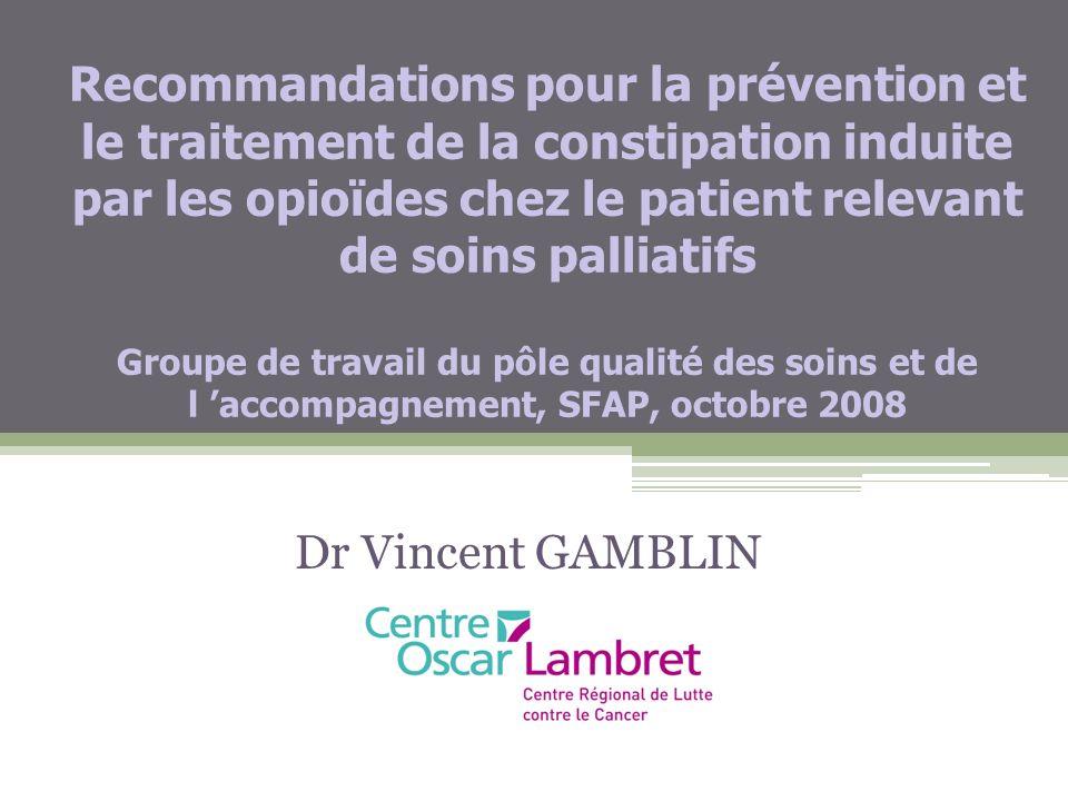 Recommandations pour la prévention et le traitement de la constipation induite par les opioïdes chez le patient relevant de soins palliatifs Groupe de