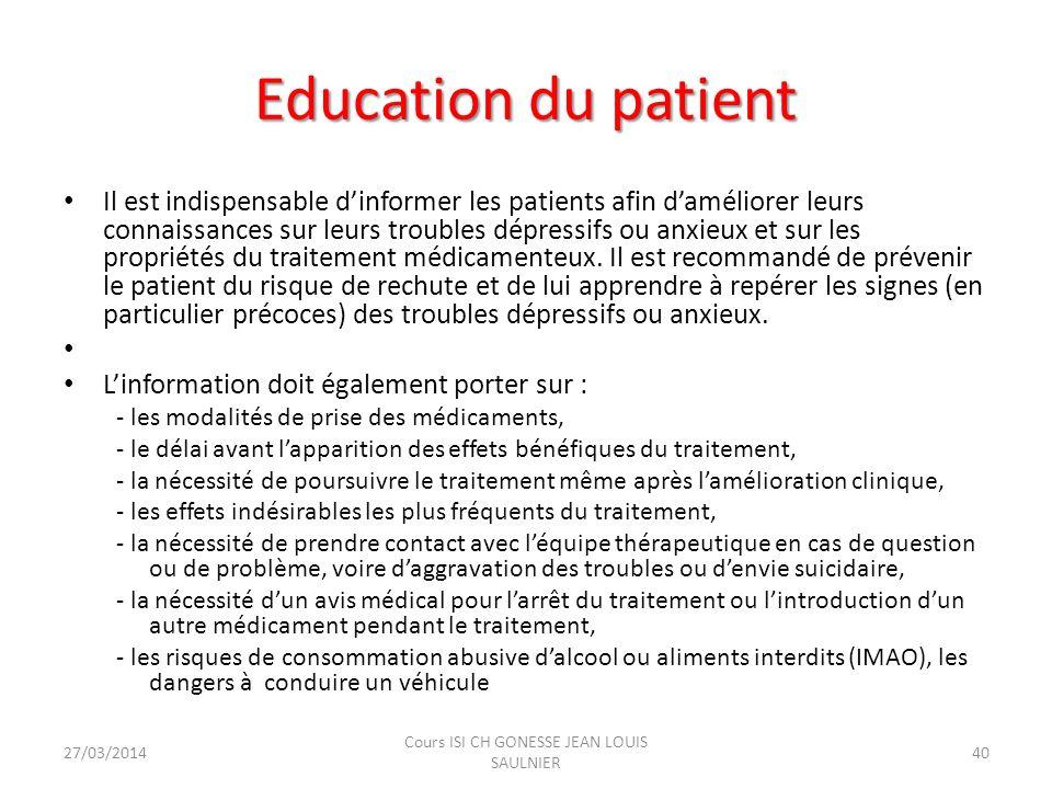 Education du patient Il est indispensable dinformer les patients afin daméliorer leurs connaissances sur leurs troubles dépressifs ou anxieux et sur l