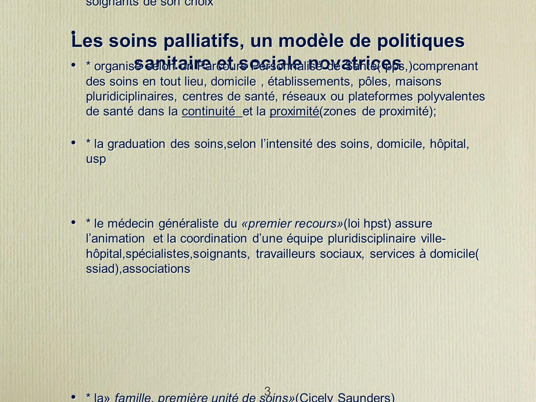 3 Les soins palliatifs, un modèle de politiques sanitaire et sociale novatrices * le projet de soins discuté en pluridisciplinarité (RCP), curatifs, p