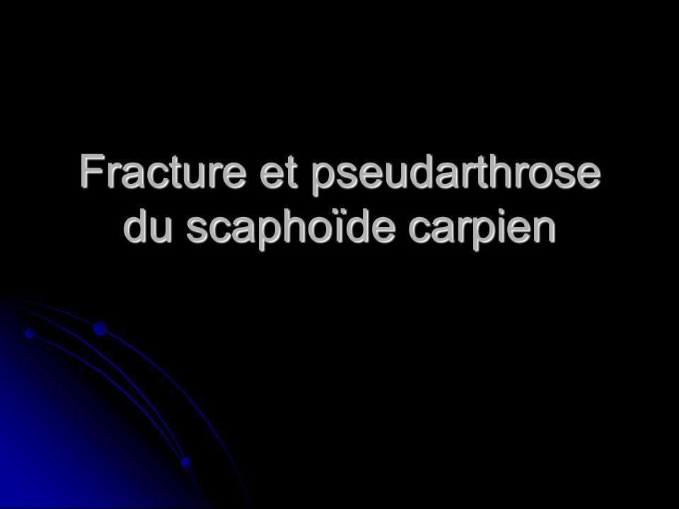 Fracture et pseudarthrose du scaphoïde carpien