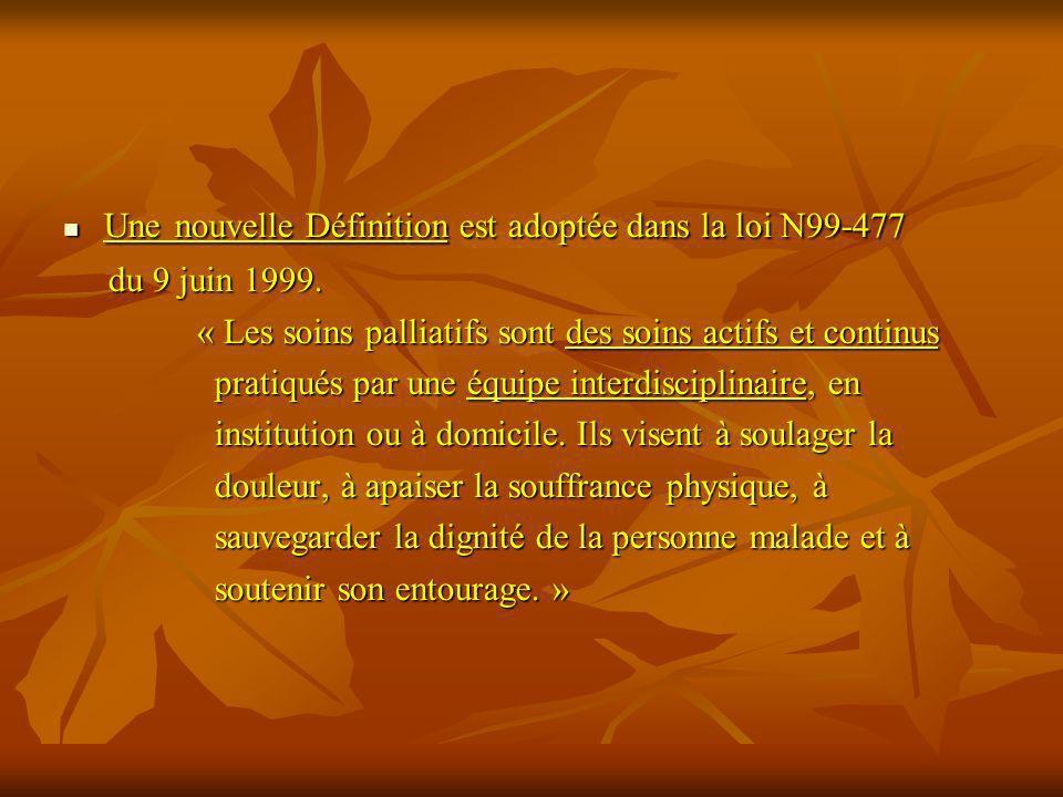 Une nouvelle Définition est adoptée dans la loi N99-477 Une nouvelle Définition est adoptée dans la loi N99-477 du 9 juin 1999. du 9 juin 1999. « Les