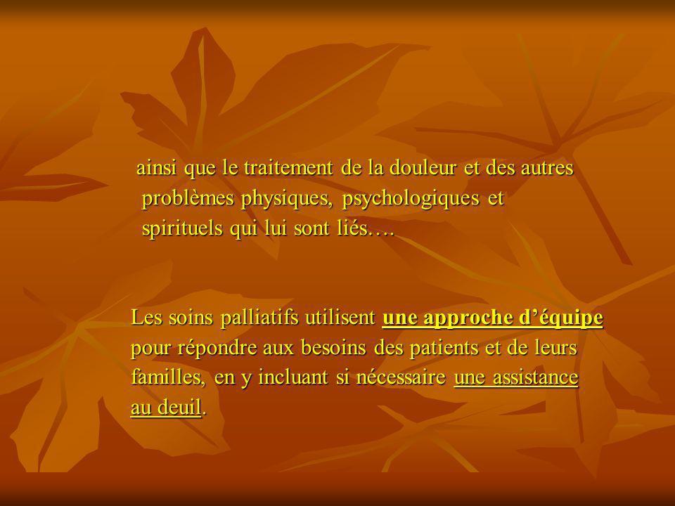 ainsi que le traitement de la douleur et des autres ainsi que le traitement de la douleur et des autres problèmes physiques, psychologiques et problèm
