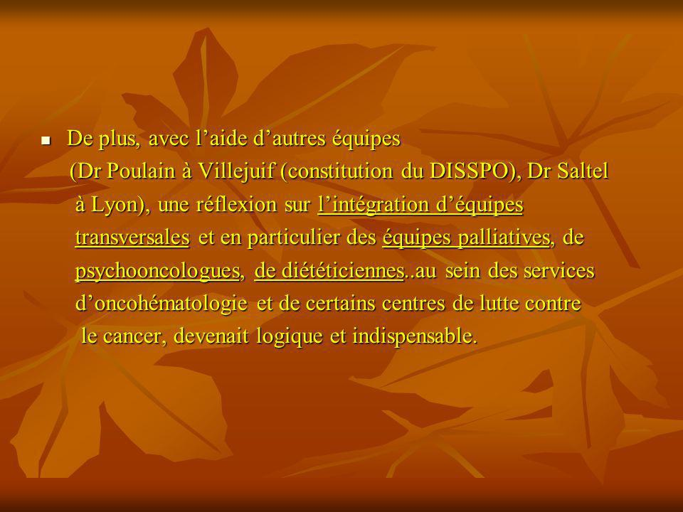 De plus, avec laide dautres équipes De plus, avec laide dautres équipes (Dr Poulain à Villejuif (constitution du DISSPO), Dr Saltel (Dr Poulain à Vill