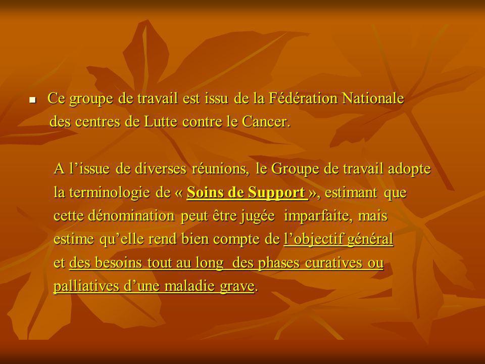 Ce groupe de travail est issu de la Fédération Nationale Ce groupe de travail est issu de la Fédération Nationale des centres de Lutte contre le Cance