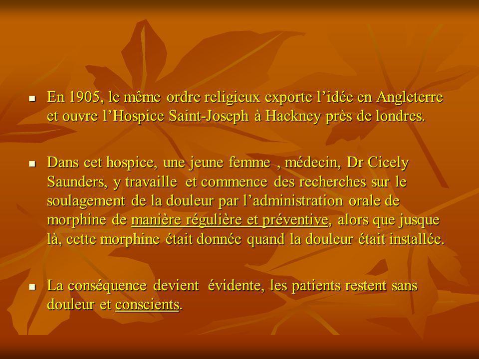 En 1905, le même ordre religieux exporte lidée en Angleterre et ouvre lHospice Saint-Joseph à Hackney près de londres. En 1905, le même ordre religieu