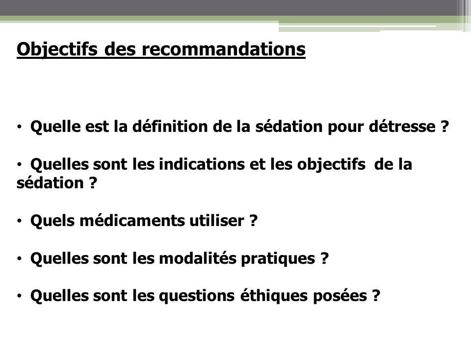 Objectifs des recommandations Quelle est la définition de la sédation pour détresse ? Quelles sont les indications et les objectifs de la sédation ? Q