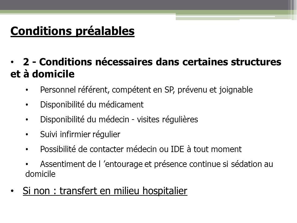 Conditions préalables 2 - Conditions nécessaires dans certaines structures et à domicile Personnel référent, compétent en SP, prévenu et joignable Dis