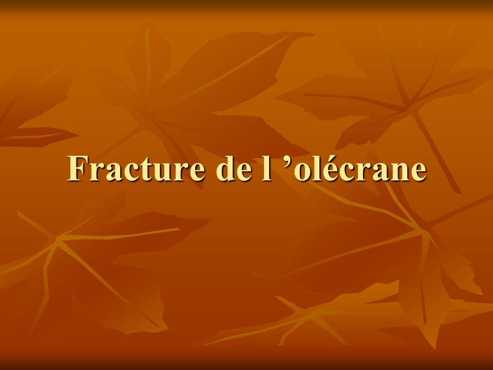Fracture de l olécrane