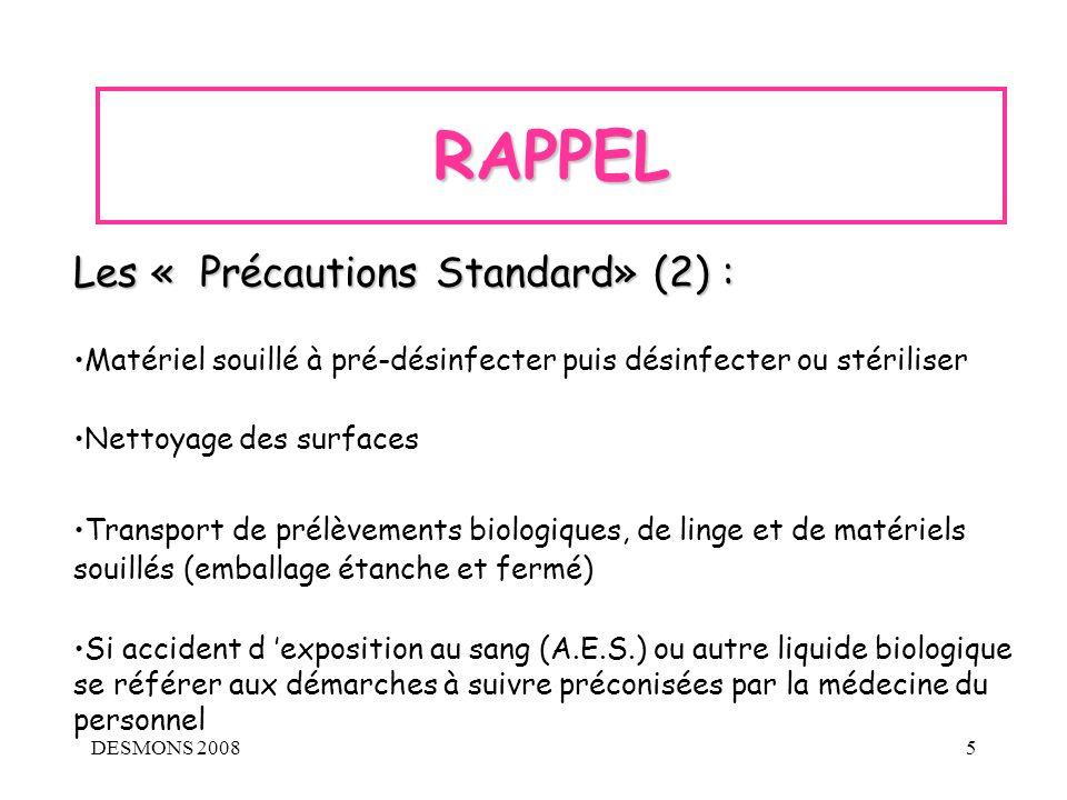 DESMONS 20085 RAPPEL Les « Précautions Standard» (2) : Matériel souillé à pré-désinfecter puis désinfecter ou stériliser Nettoyage des surfaces Transp