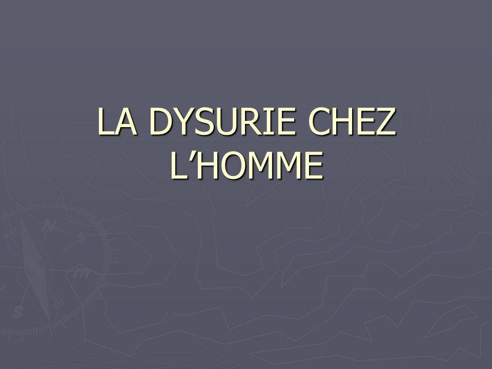 LA DYSURIE CHEZ LHOMME