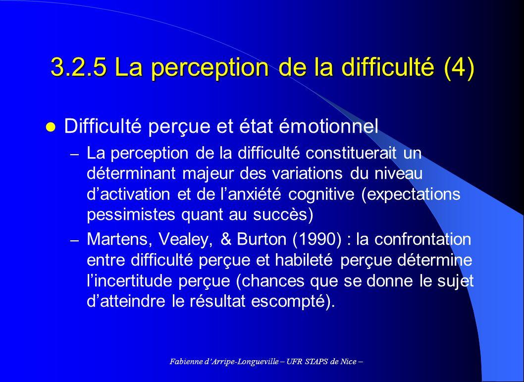 Fabienne dArripe-Longueville – UFR STAPS de Nice – 3.2.5 La perception de la difficulté (4) Difficulté perçue et état émotionnel – La perception de la
