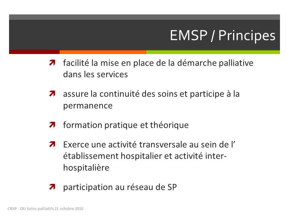 EMSP / Principes facilité la mise en place de la démarche palliative dans les services assure la continuité des soins et participe à la permanence for
