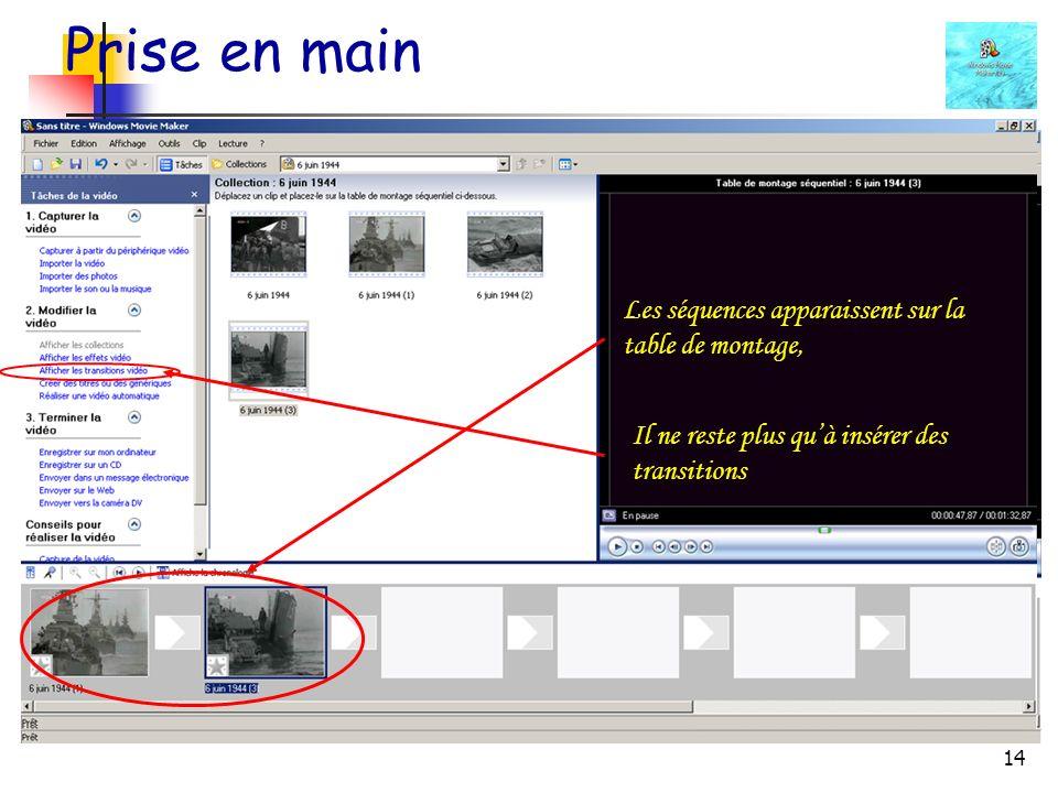 14 Prise en main Les séquences apparaissent sur la table de montage, Il ne reste plus quà insérer des transitions