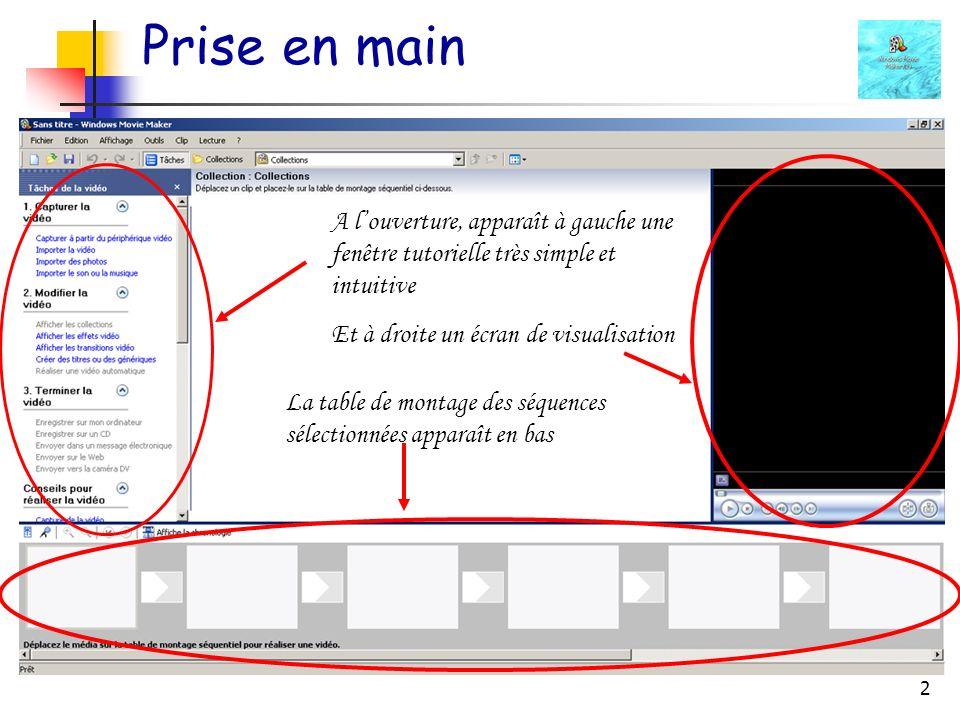 2 Prise en main A louverture, apparaît à gauche une fenêtre tutorielle très simple et intuitive Et à droite un écran de visualisation La table de montage des séquences sélectionnées apparaît en bas