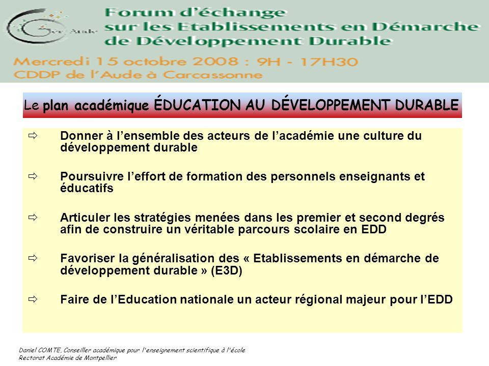 Daniel COMTE, Conseiller académique pour l'enseignement scientifique à l'école Rectorat Académie de Montpellier Donner à lensemble des acteurs de laca