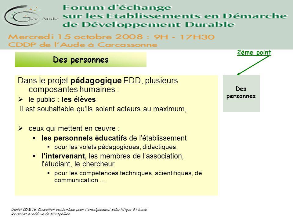 Daniel COMTE, Conseiller académique pour l'enseignement scientifique à l'école Rectorat Académie de Montpellier Dans le projet pédagogique EDD, plusie