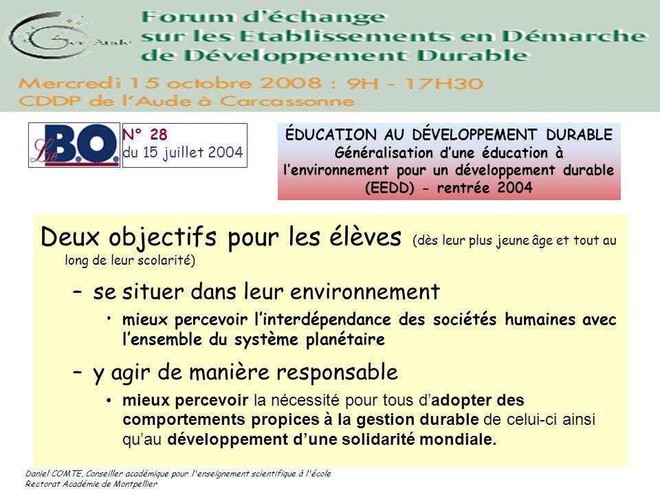 Daniel COMTE, Conseiller académique pour l'enseignement scientifique à l'école Rectorat Académie de Montpellier Deux objectifs pour les élèves (dès le