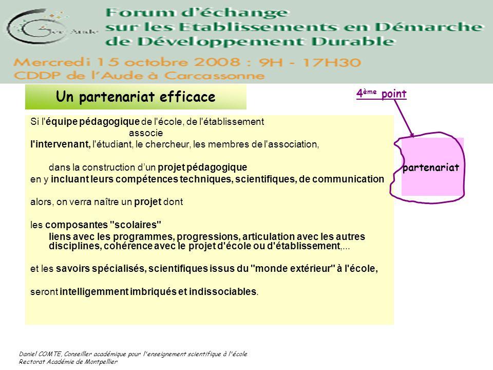 Daniel COMTE, Conseiller académique pour l'enseignement scientifique à l'école Rectorat Académie de Montpellier Si l'équipe pédagogique de l'école, de