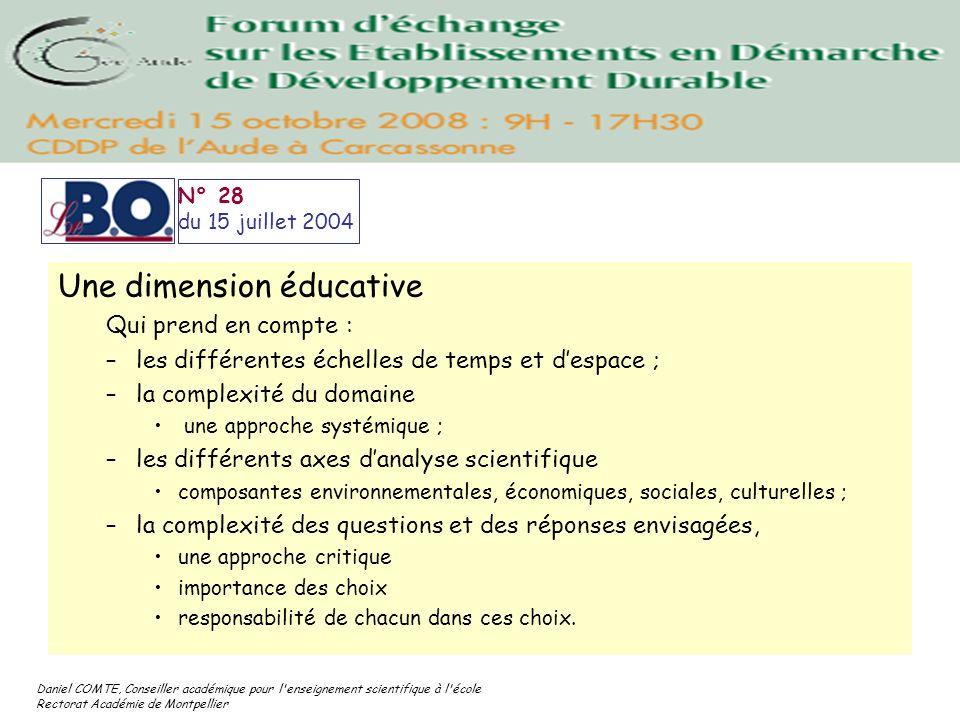 Daniel COMTE, Conseiller académique pour l'enseignement scientifique à l'école Rectorat Académie de Montpellier Une dimension éducative Qui prend en c
