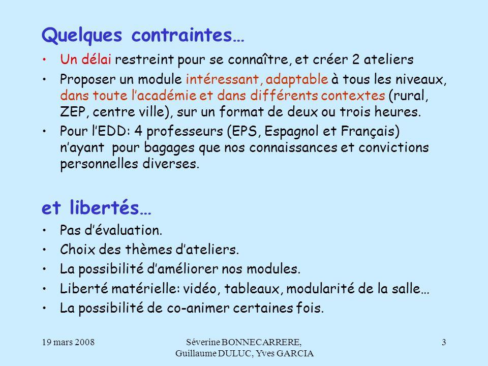 19 mars 2008Séverine BONNECARRERE, Guillaume DULUC, Yves GARCIA 4 Latelier EDD La discussion réglée par M.