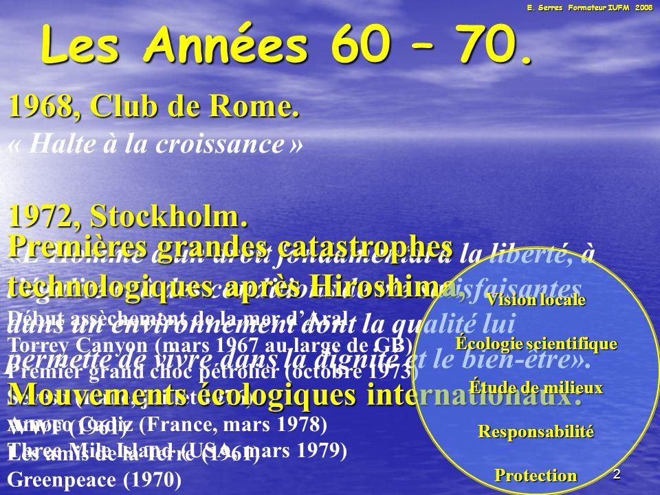 2 Les Années 60 – 70. 1968, Club de Rome. « Halte à la croissance » 1972, Stockholm.