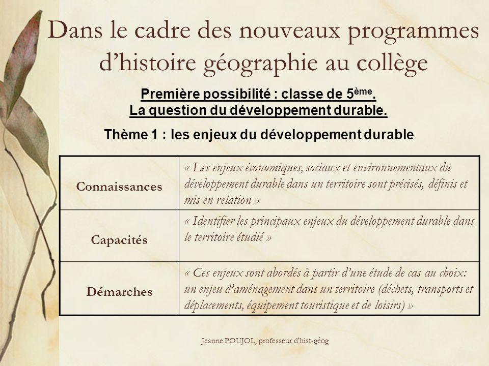 Jeanne POUJOL, professeur d'hist-géog Dans le cadre des nouveaux programmes dhistoire géographie au collège Première possibilité : classe de 5 ème. La