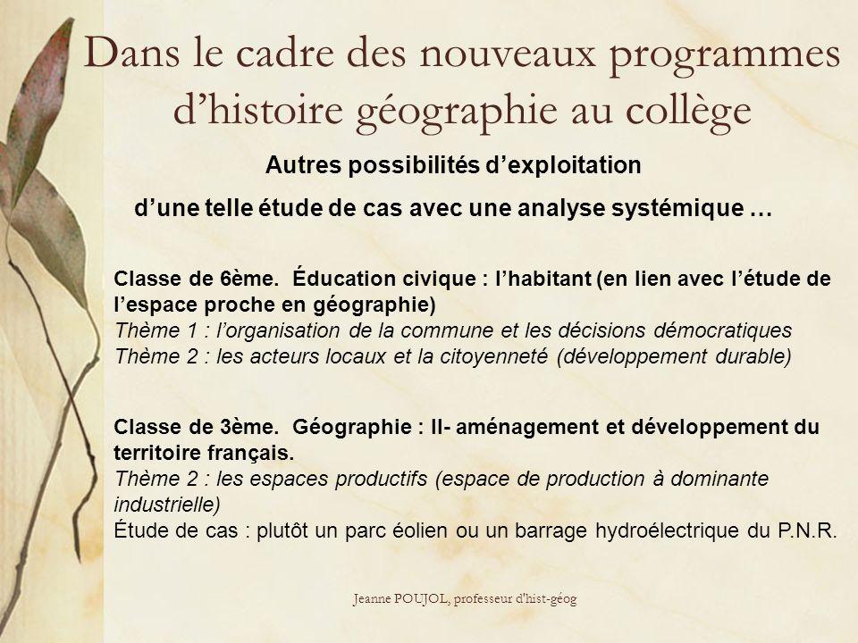 Jeanne POUJOL, professeur d'hist-géog Autres possibilités dexploitation dune telle étude de cas avec une analyse systémique … Classe de 6ème. Éducatio