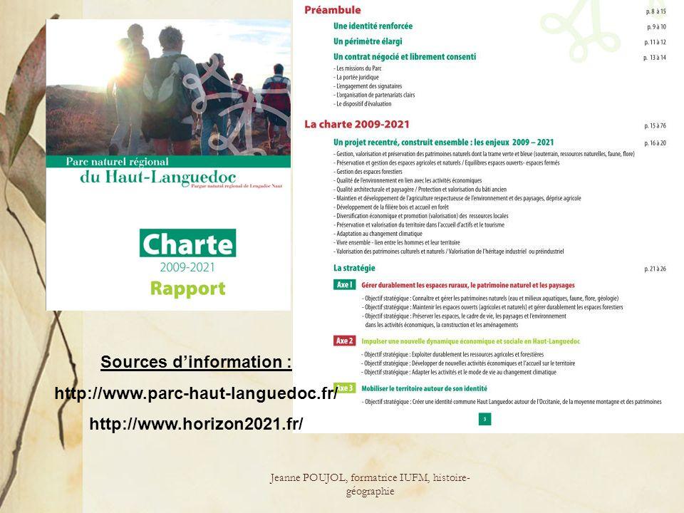 Jeanne POUJOL, formatrice IUFM, histoire- géographie Sources dinformation : http://www.parc-haut-languedoc.fr/ http://www.horizon2021.fr/