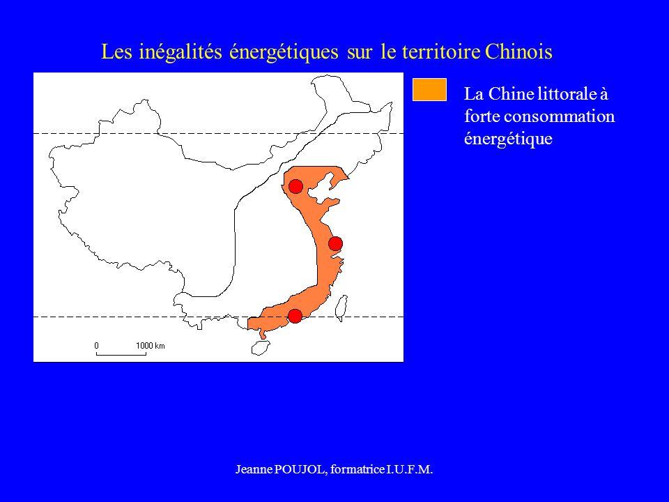 Jeanne POUJOL, formatrice I.U.F.M. Les inégalités énergétiques sur le territoire Chinois La Chine littorale à forte consommation énergétique