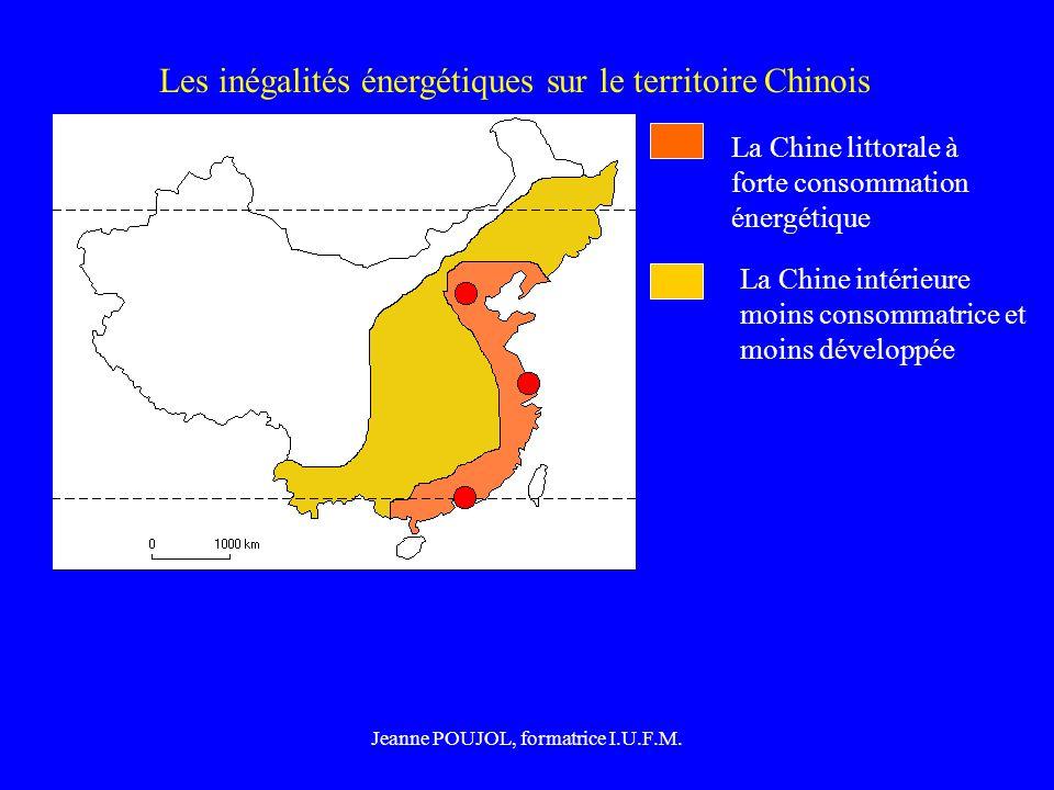 Jeanne POUJOL, formatrice I.U.F.M. Les inégalités énergétiques sur le territoire Chinois La Chine littorale à forte consommation énergétique La Chine