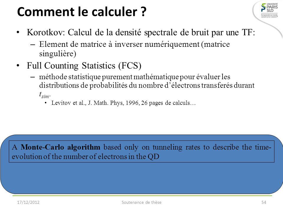 Comment le calculer ? Korotkov: Calcul de la densité spectrale de bruit par une TF: – Element de matrice à inverser numériquement (matrice singulière)