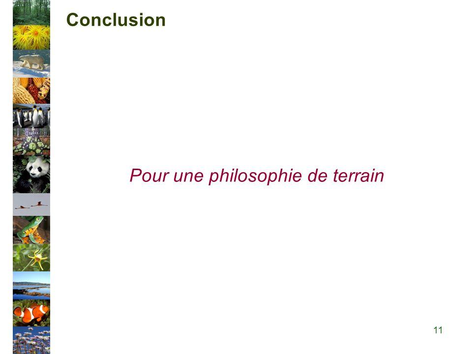 Conclusion Pour une philosophie de terrain 11