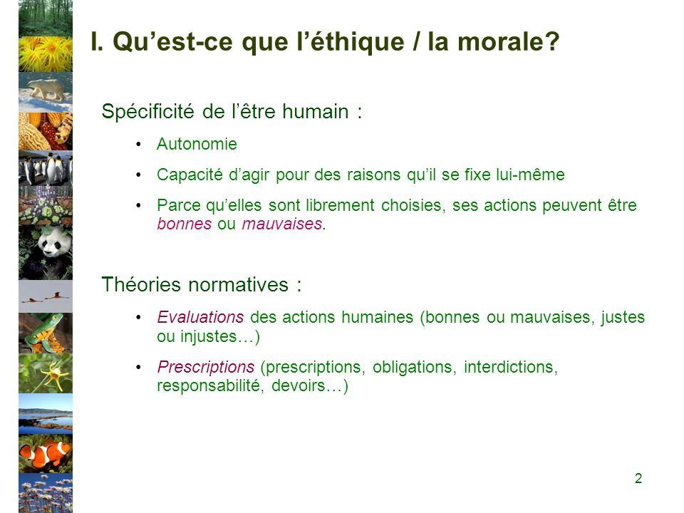I. Quest-ce que léthique / la morale.
