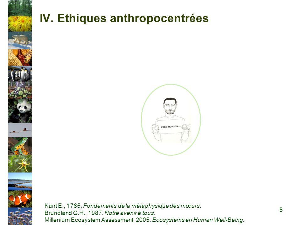 IV. Ethiques anthropocentrées Kant E., 1785. Fondements de la métaphysique des mœurs.