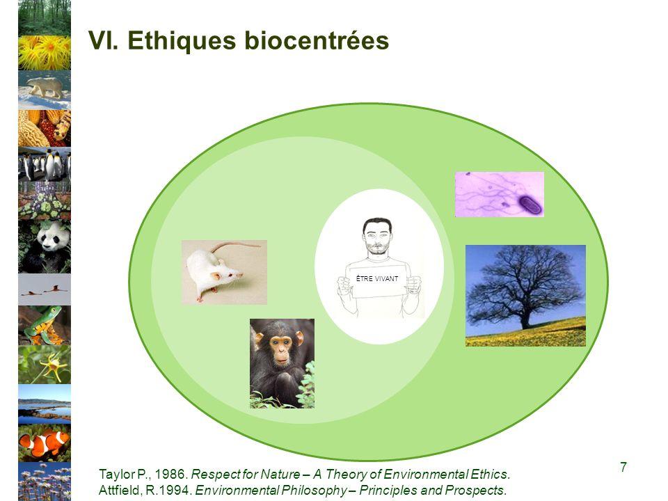 VI.Ethiques biocentrées ÊTRE VIVANT Taylor P., 1986.