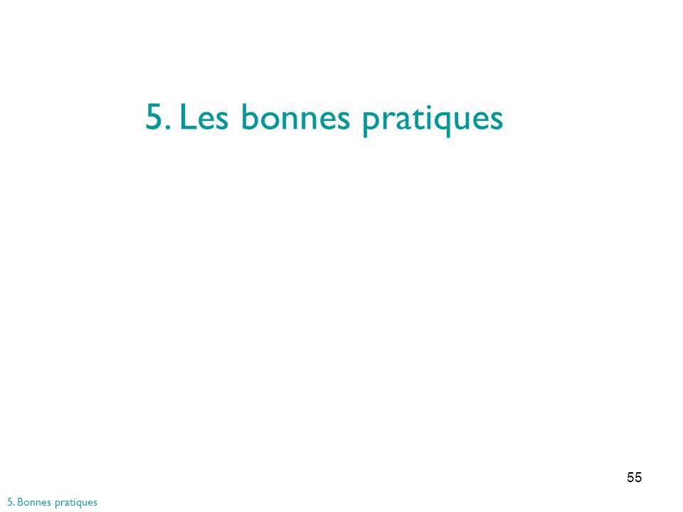 55 5. Les bonnes pratiques 5. Bonnes pratiques