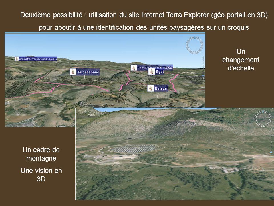 Deuxième possibilité : utilisation du site Internet Terra Explorer (géo portail en 3D) pour aboutir à une identification des unités paysagères sur un