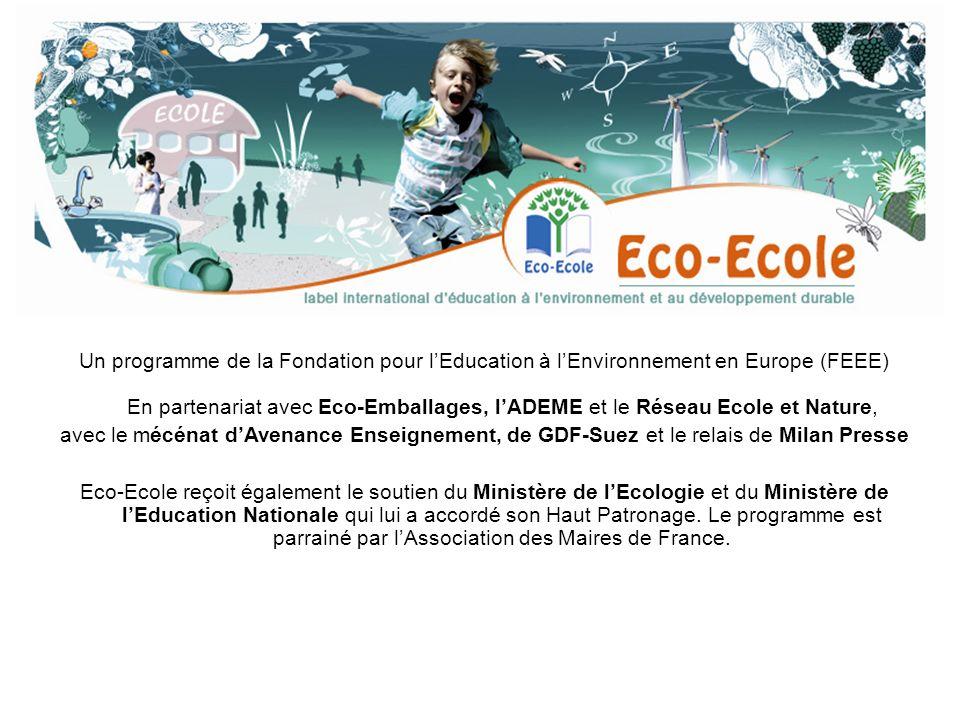 Un programme de la Fondation pour lEducation à lEnvironnement en Europe (FEEE) En partenariat avec Eco-Emballages, lADEME et le Réseau Ecole et Nature, avec le mécénat dAvenance Enseignement, de GDF-Suez et le relais de Milan Presse Eco-Ecole reçoit également le soutien du Ministère de lEcologie et du Ministère de lEducation Nationale qui lui a accordé son Haut Patronage.
