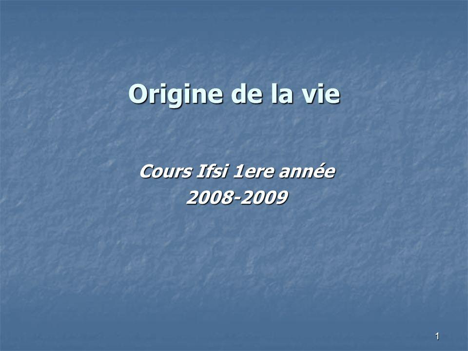 1 Origine de la vie Cours Ifsi 1ere année 2008-2009
