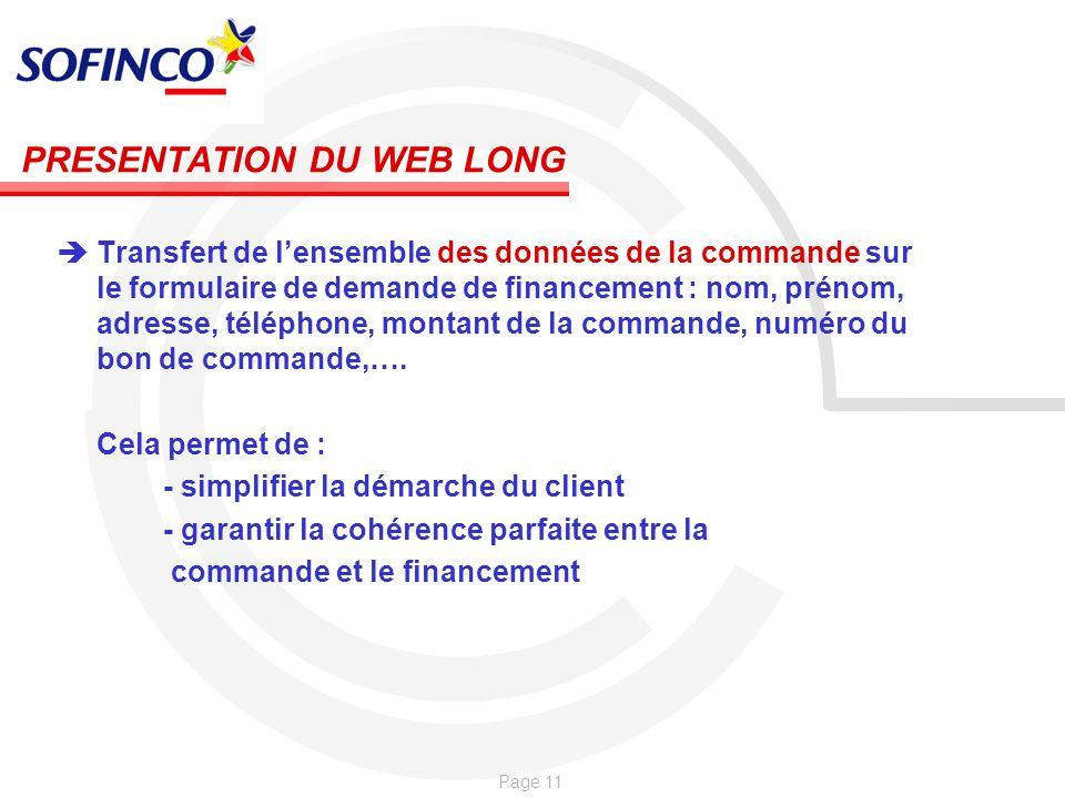 Page 11 PRESENTATION DU WEB LONG Transfert de lensemble des données de la commande sur le formulaire de demande de financement : nom, prénom, adresse,