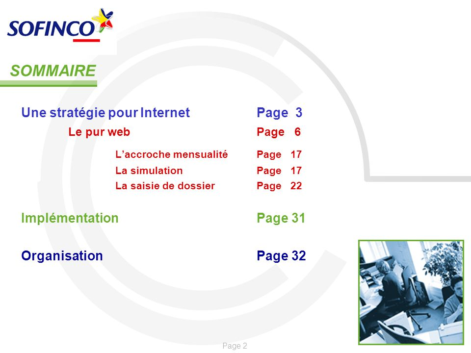 Page 2 SOMMAIRE Une stratégie pour InternetPage 3 Le pur web Page 6 Laccroche mensualitéPage 17 La simulationPage 17 La saisie de dossierPage 22 Implé