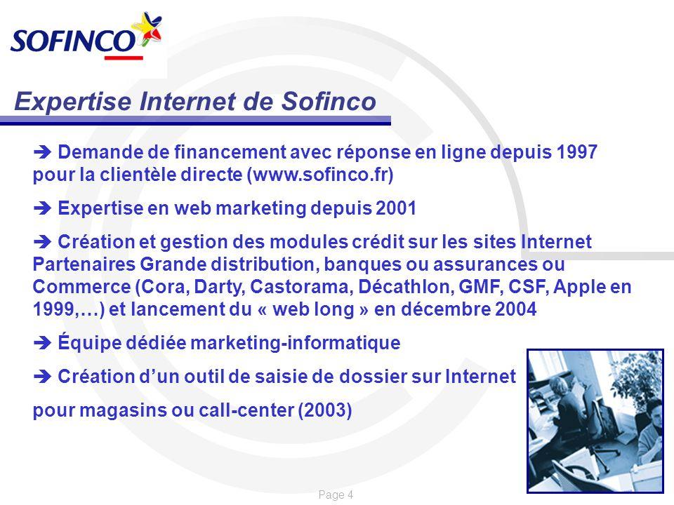 Page 4 Expertise Internet de Sofinco Demande de financement avec réponse en ligne depuis 1997 pour la clientèle directe (www.sofinco.fr) Expertise en