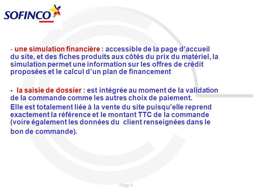 Page 8 - une simulation financière : accessible de la page daccueil du site, et des fiches produits aux côtés du prix du matériel, la simulation perme