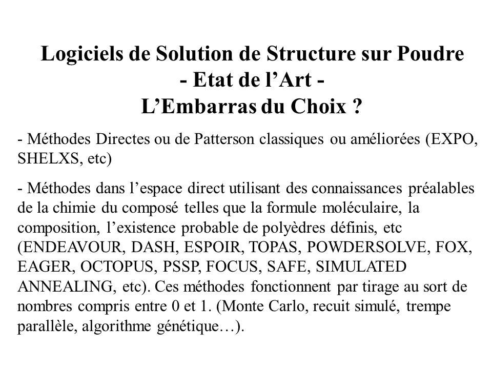 Logiciels de Solution de Structure sur Poudre - Etat de lArt - LEmbarras du Choix ? - Méthodes Directes ou de Patterson classiques ou améliorées (EXPO