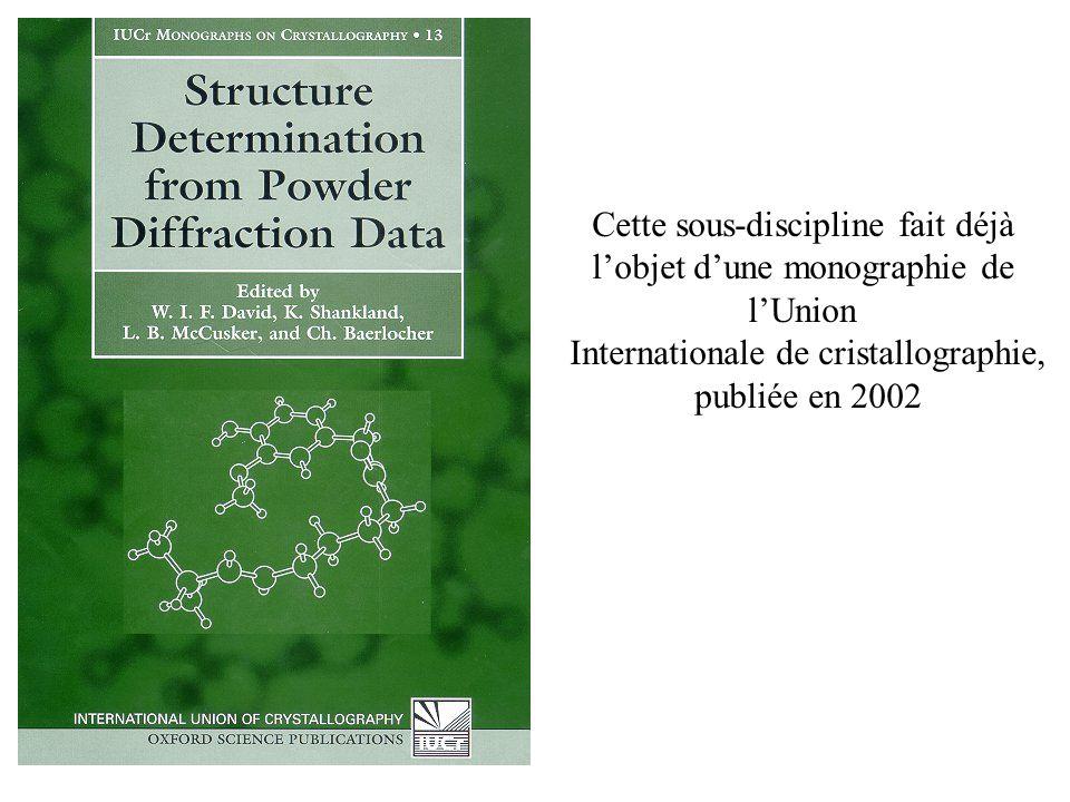 Cette sous-discipline fait déjà lobjet dune monographie de lUnion Internationale de cristallographie, publiée en 2002