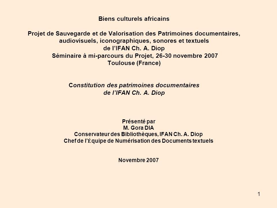 1 Biens culturels africains Projet de Sauvegarde et de Valorisation des Patrimoines documentaires, audiovisuels, iconographiques, sonores et textuels