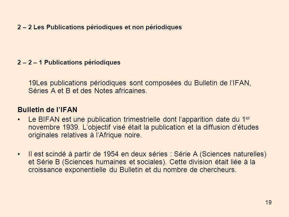 19 2 – 2 Les Publications périodiques et non périodiques 2 – 2 – 1 Publications périodiques 19Les publications périodiques sont composées du Bulletin