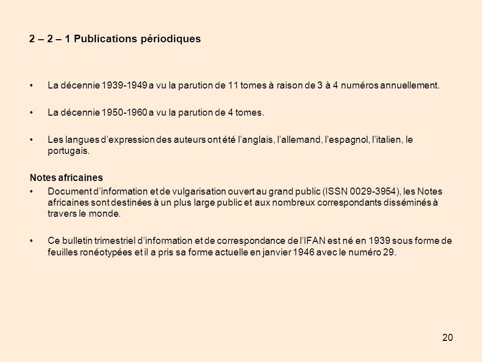20 2 – 2 – 1 Publications périodiques La décennie 1939-1949 a vu la parution de 11 tomes à raison de 3 à 4 numéros annuellement. La décennie 1950-1960